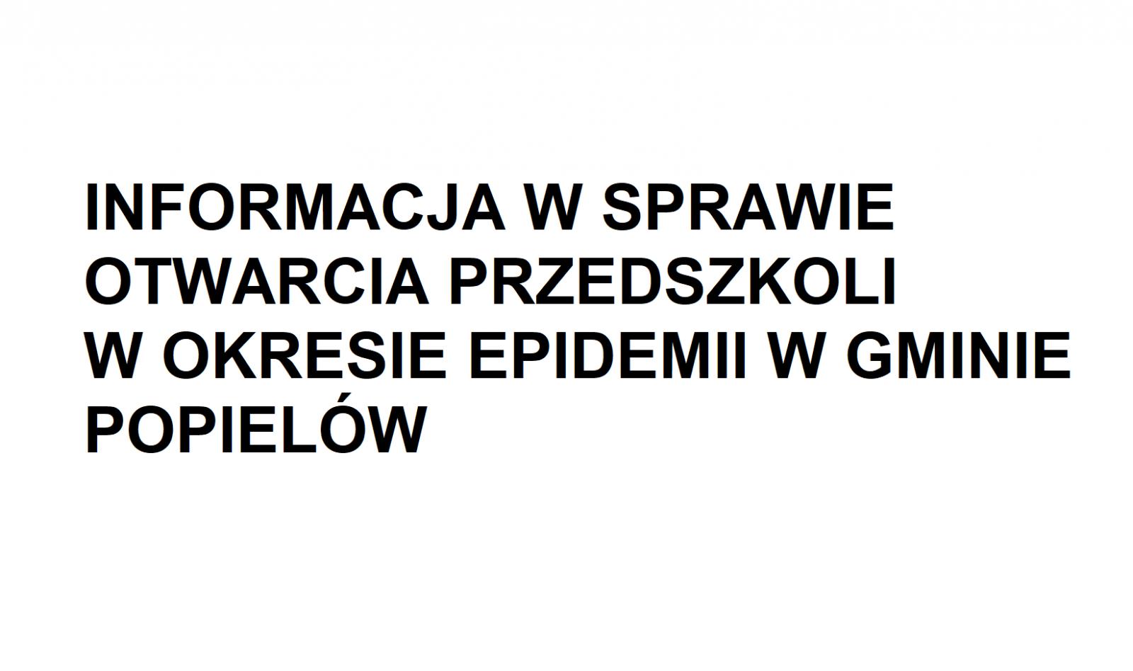 INFORMACJA W SPRAWIE OTWARCIA PRZEDSZKOLI W OKRESIE EPIDEMII W GMINIE POPIELÓW